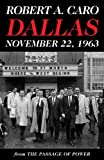 Dallas, November 22, 1963: From The Passage of Power (Vintage)