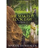 [ [ [ She Makes It Look Easy[ SHE MAKES IT LOOK EASY ] By Whalen, Marybeth ( Author )Jun-01-2011 Paperback