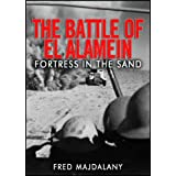 The Battle of El Alamein: Fortress in the Sandby Fred Majdalany