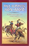 Big Johns Secret (Living History Library)