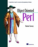 Object Oriented Perl: A Comprehensive Guide to Concepts and Programming Techniques (1884777791) by Damian Conway