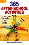 img - for 365 After-School Activities: You Can Do with Your Child book / textbook / text book