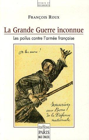 La Grande Guerre inconnue : Les poilus contre l'armée française