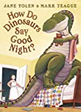 How Do Dinosaurs Say Good Night? (0007235615) by Jane Yolen