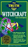 The Truth About Witchcraft (0875423574) by Cunningham, Scott
