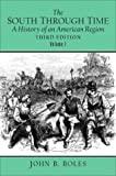 img - for The South Through Time: A History of an American Region, Vol. 1 book / textbook / text book