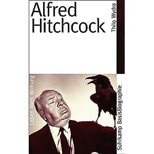 Alfred Hitchcock: Leben, Werk, Wirkung