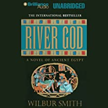 River God: A Novel of Ancient Egypt (       UNABRIDGED) by Wilbur Smith Narrated by Dick Hill