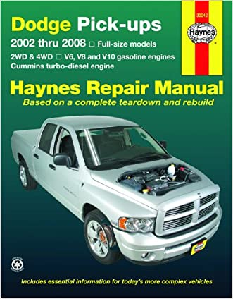 Dodge Pick-ups: 2002 thru 2008 (Haynes Repair Manual) written by Max Haynes