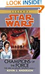 Champions of the Force: Star Wars (Th...