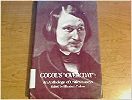 gogols overcoat an anthology of critical essays on literature