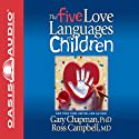 The Five Love Languages of Children Audiobook by Gary Chapman Narrated by Chris Fabry