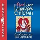 The Five Love Languages of Children Hörbuch von Gary Chapman Gesprochen von: Chris Fabry