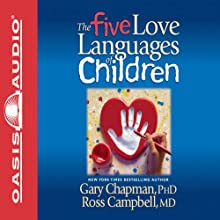 The Five Love Languages of Children (       UNABRIDGED) by Gary Chapman Narrated by Chris Fabry