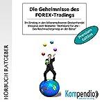 Die Geheimnisse des FOREX-Tradings (Premium-Edition): Ihr Einstieg in den billionenschweren Devisenhandel | Robert Sasse,Yannick Esters