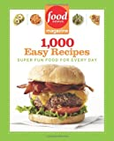 Food Network Magazine Food Network Magazine 1000 Easy Recipes