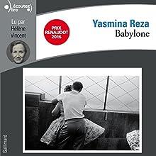 Babylone   Livre audio Auteur(s) : Yasmina Reza Narrateur(s) : Hélène Vincent
