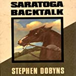 Saratoga Backtalk: A Charlie Bradshaw Mystery (       UNABRIDGED) by Stephen Dobyns Narrated by Michael Behrens
