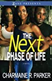 img - for The Next Phase of Life: A Novel (Zane Presents) by Charmaine R. Parker (2011-07-26) book / textbook / text book