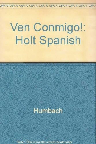 Ven Conmigo!: Holt Spanish