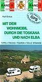 Mit dem Wohnmobil durch die Toskana und nach Elba -