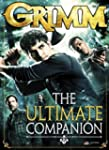 Grimm: The Ultimate Companion (Grimm...