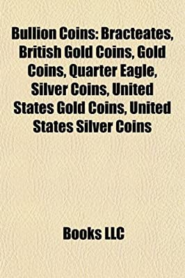 Bullion Coins: Gold Coins, Silver Coins, Denarius, Krugerrand, Napoleon, Platinum Coin, American Silver Eagle, Morgan Dollar, Liberta par Source Wikipedia