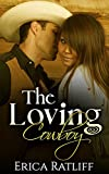 The Loving Cowboy (A Spicy Contemporary Western Romance)