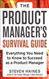 img - for The Product Manager's Survival Guide: Everything You Need to Know to Succeed as a Product Manager book / textbook / text book