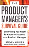 The Product Manager's Survival Guide:...