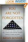 You Are Not Forgotten: The Story of a...
