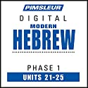 Hebrew Phase 1, Unit 21-25: Learn to Speak and Understand Hebrew with Pimsleur Language Programs Audiobook by  Pimsleur Narrated by  Pimsleur