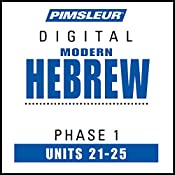 Hebrew Phase 1, Unit 21-25: Learn to Speak and Understand Hebrew with Pimsleur Language Programs |  Pimsleur
