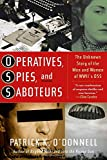 Operatives, Spies, and Saboteurs: The Unknown Story of the Men and Women of World War IIs OSS