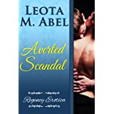 Averted Scandal (The Erotic Education of a Naughty Miss - Regency Erotica Book 2)by Leota M. Abel