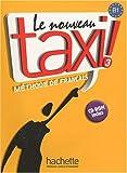 echange, troc Robert Menand, Anne-Marie Johnson - Le nouveau taxi ! Méthode de français : B1 (1Cédérom)