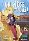 Lili Chantilly : Un piège pour Lili ! - Tome 4