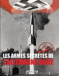 Les armes secrètes de l\'Allemagne nazie par Roger Ford