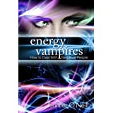 Energy Vampires: How to Deal With Negative People ~ Jennifer O'Neill