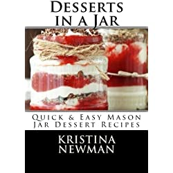 Desserts in a Jar: Quick & Easy Mason Jar Dessert Recipes
