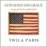 God Shed His Grace - Songs of Truth and Freedom