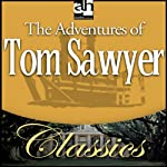 The Adventures of Tom Sawyer (       ABRIDGED) by Mark Twain Narrated by Robbie Benson