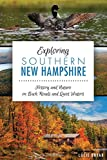 img - for Exploring Southern New Hampshire: History and Nature on Back Roads and Quiet Waters (Natural History) book / textbook / text book