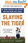 Slaying the Tiger: A Year Inside the...
