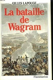 La bataille de Wagram : [roman], Lapouge, Gilles