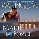Waiting for Love: The McCarthys of Gansett Island, Book 8 Audiobook by Marie Force Narrated by Holly Fielding