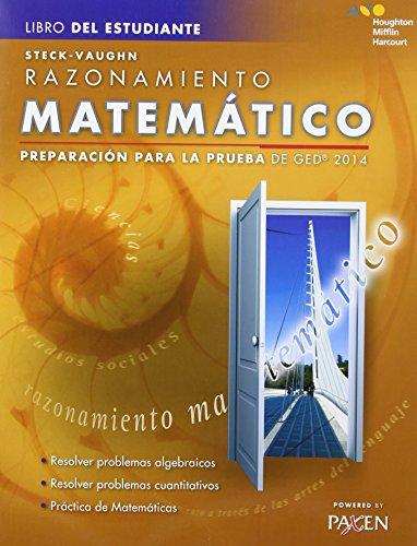 Steck-Vaughn Razonamiento matematico: Preparacion para la prueba de GED 2014 (Libro Del Estudiante)