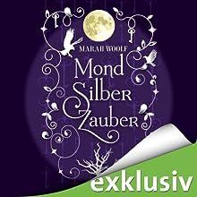 MondSilberZauber (MondLichtSaga 2) Hörbuch von Marah Woolf Gesprochen von: Anita Hopt