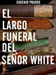 El largo funeral del se�or White