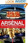 Arsenal: The Making of a Modern Super...